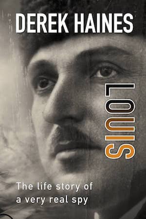Louis - the life of a real spy by Derek Haines