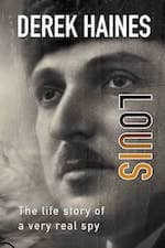 louis the life of a real spy by derek haines