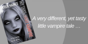My Take Away Vampire by Derek Haines